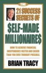 The 21 Success Secrets of Self Made Millionaires