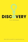 Discovery : Extraordinary results from everydaylearning