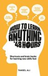 How to learn almost anything in 48hours
